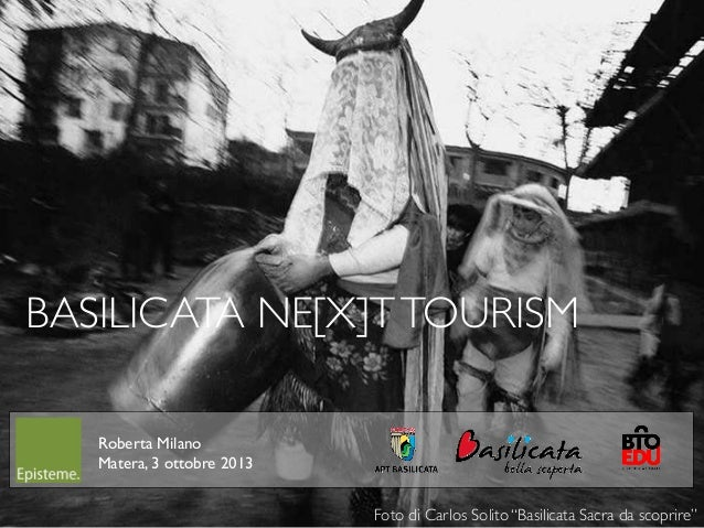 """1 BASILICATA NE[X]TTOURISM Foto di Carlos Solito """"Basilicata Sacra da scoprire"""" Roberta Milano Matera, 3 ottobre 2013"""