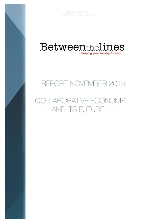 Betweenthelines Report DECEMBER 2013  REPORT NOVEMBER 2013 COLLABORATIVE ECONOMY AND ITS FUTURE
