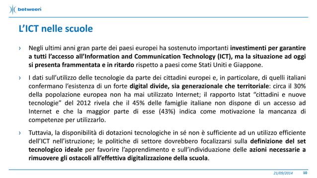 L'ICT nelle scuole  › Negli ultimi anni gran parte dei paesi europei ha sostenuto importanti investimenti per garantire  a...