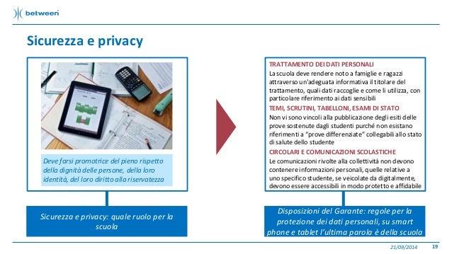 Sicurezza e privacy  21/09/2014 19  Sicurezza e privacy: quale ruolo per la  scuola  TRATTAMENTO DEI DATI PERSONALI  La sc...