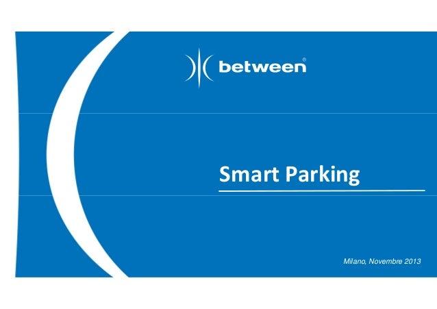 Smart Parking  Milano, Novembre 2013