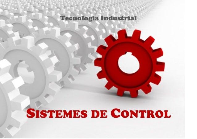 Tecnologia Industrial SISTEMES DE CONTROL