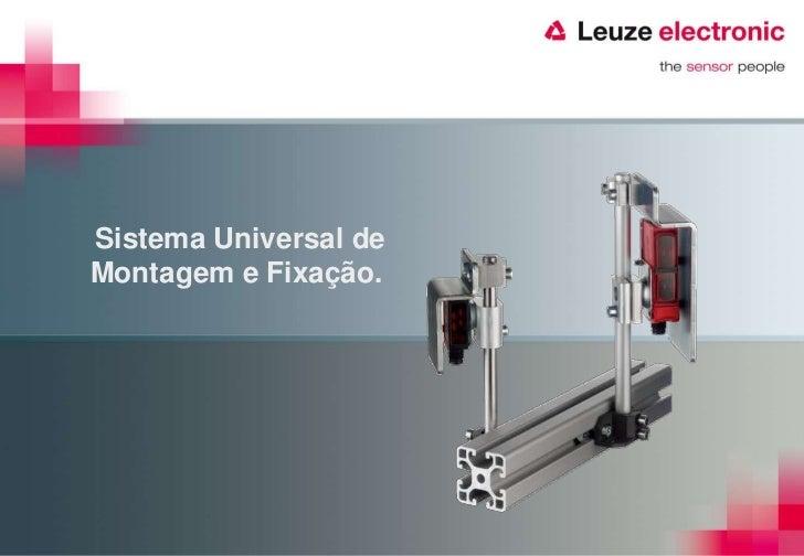 Sistema Universal deMontagem e Fixação.