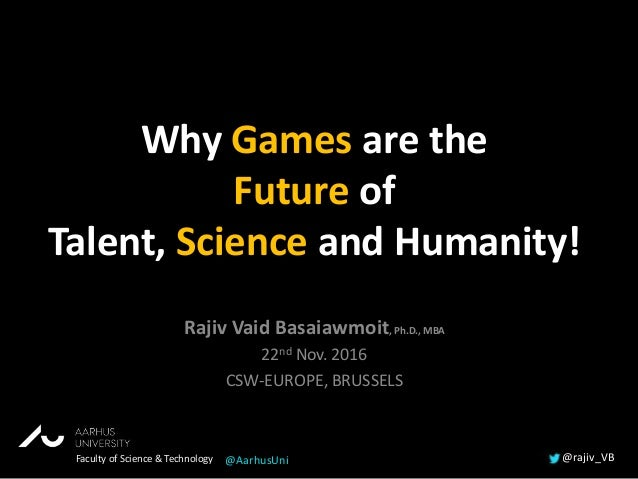 Why Games are the Future of Talent, Science and Humanity