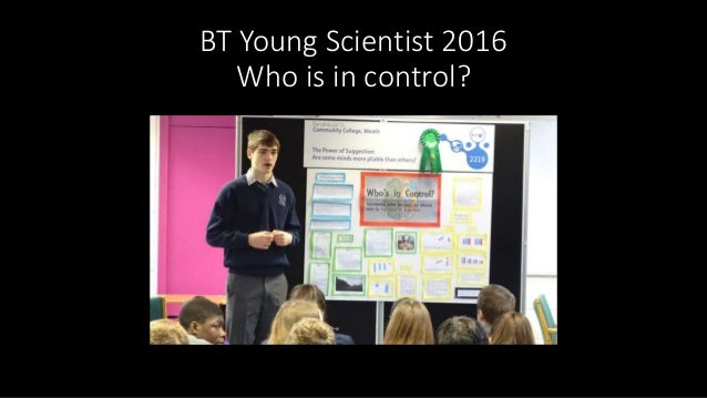 BT Young Scientist 2016 Who is in control?