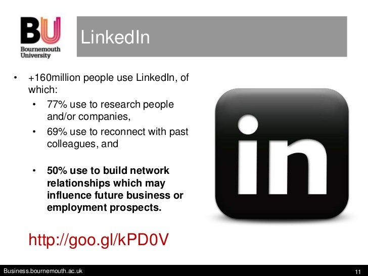 LinkedIn   •    +160million people use LinkedIn, of        which:         • 77% use to research people            and/or c...