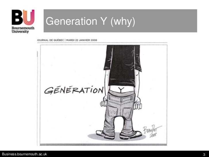 Generation Y (why)Business.bournemouth.ac.uk                    3