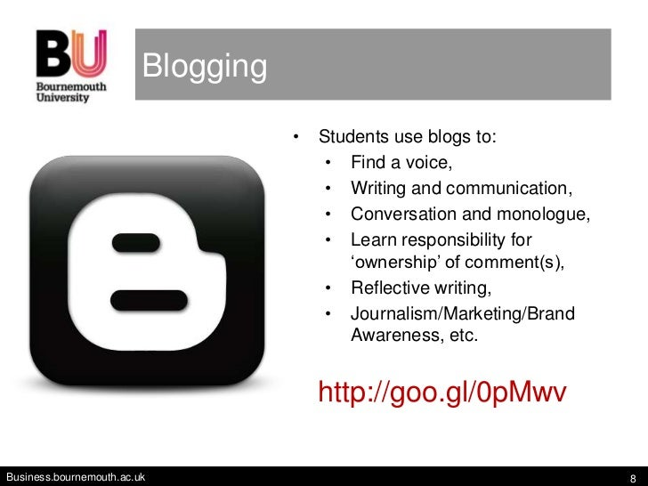 Blogging                                    •   Students use blogs to:                                         • Find a vo...