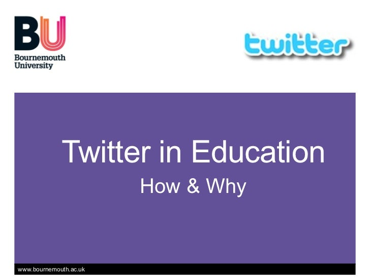 Twitter in Education How & Why www.dontwasteyourtime.co.uk