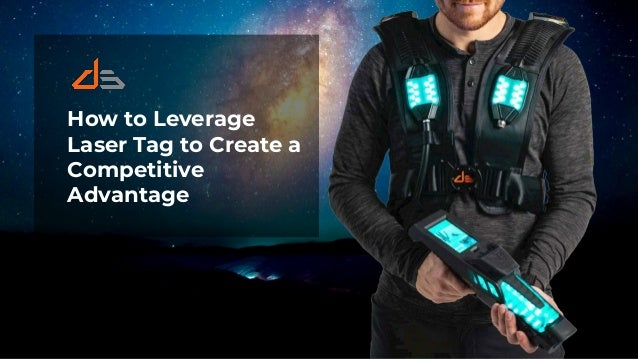 How to Leverage Laser Tag to Create a Competitive Advantage