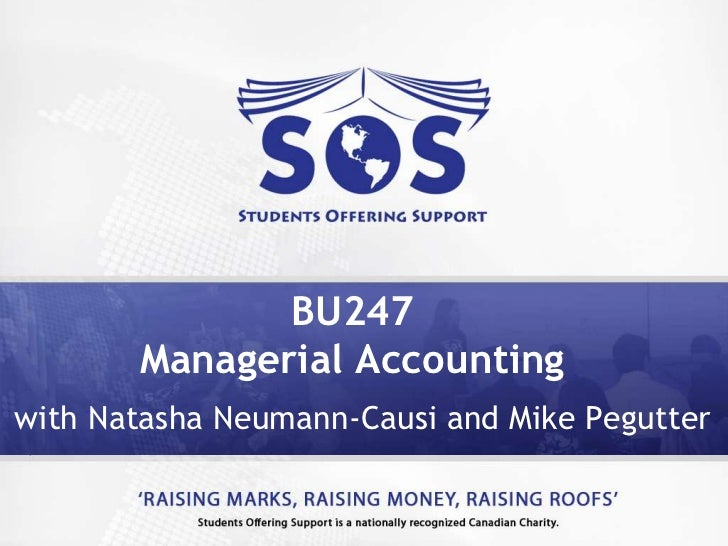 BU247 Managerial Accounting <br />with Natasha Neumann-Causi and Mike Pegutter<br />