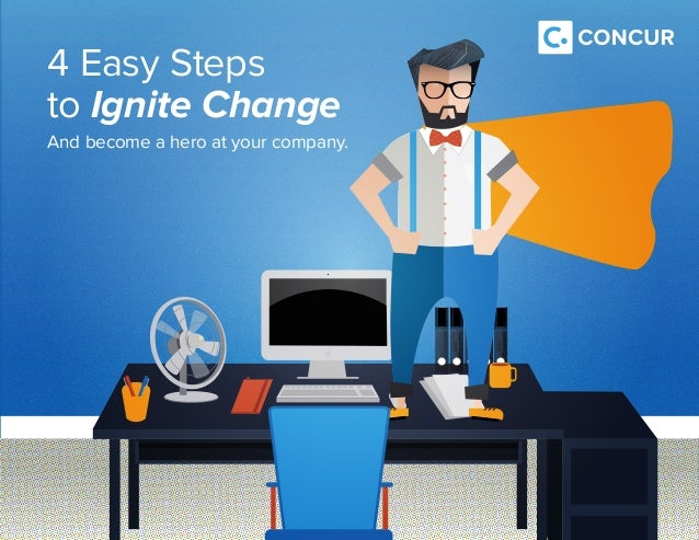 4 Easy Steps to Ignite Change And become a hero at your company.