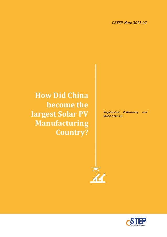 CSTEP-Note-2015-02 How Did China become the largest Solar PV Manufacturing Country? Nagalakshmi Puttaswamy and Mohd. Sahil...