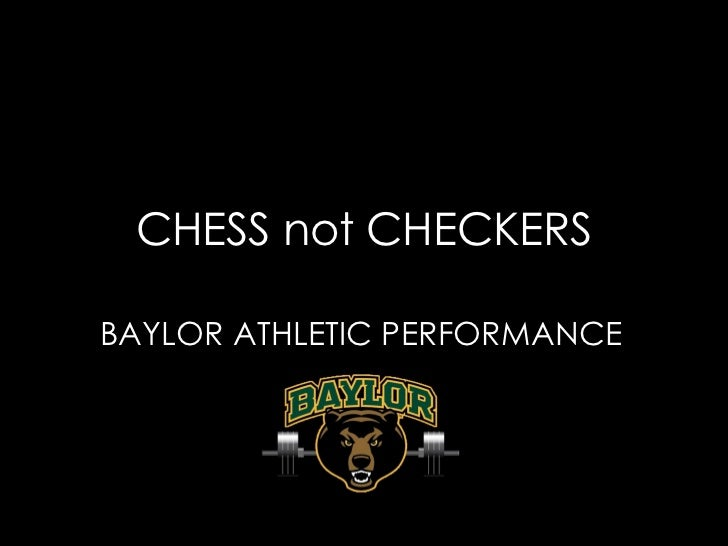 CHESS not CHECKERSBAYLOR ATHLETIC PERFORMANCE