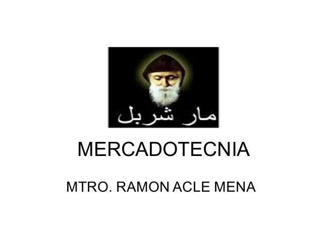 MERCADOTECNIA MTRO. RAMON ACLE MENA