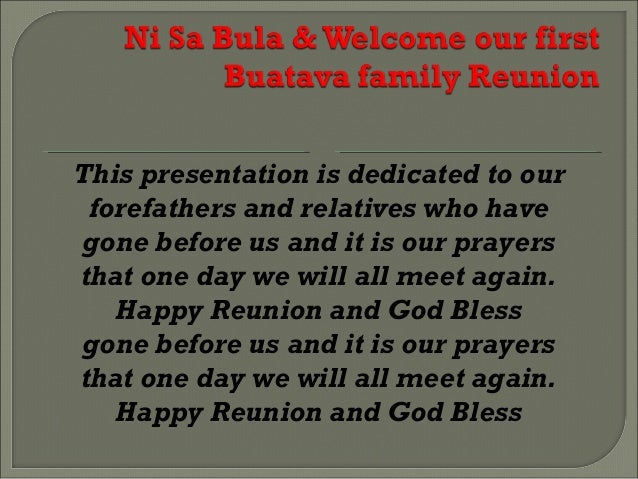 This presentation is dedicated to our  forefathers and relatives who have  gone before us and it is our prayers  that one ...