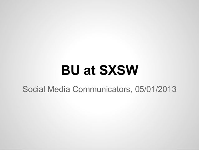 BU at SXSWSocial Media Communicators, 05/01/2013