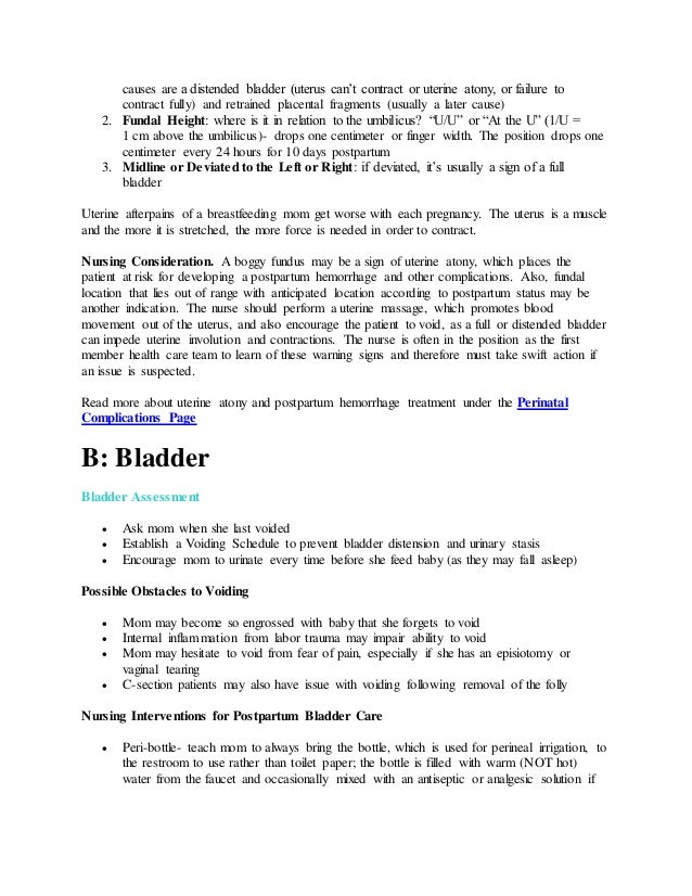 causes are a distended bladder (uterus can't contract or uterine atony, or failure to contract fully) and retrained placen...