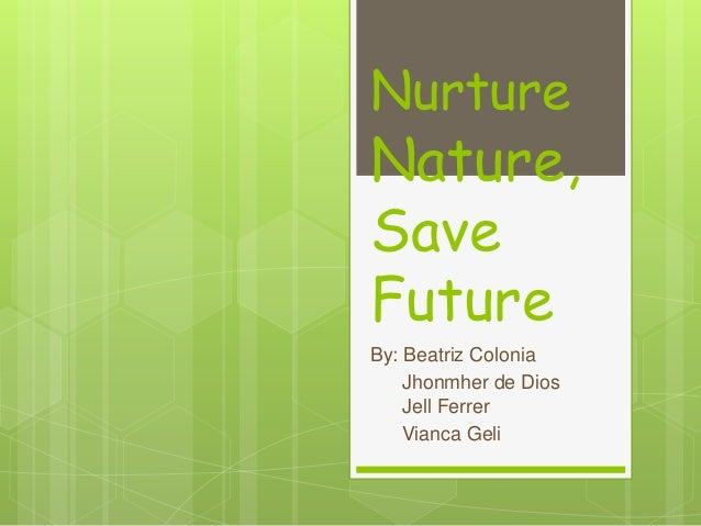 essay on nurture nature for the future