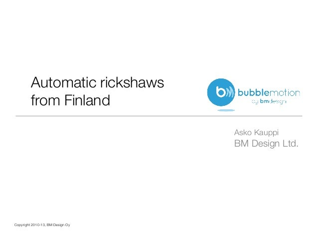 Automatic rickshaws         from Finland                                  Asko Kauppi                                  BM ...