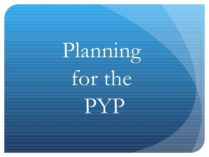 Planning  for the  PYP