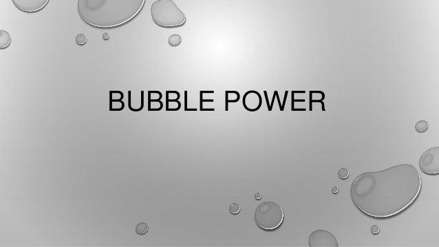 Bubble power (sonofusion).