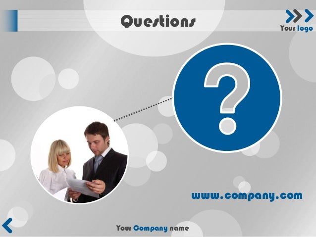 Questions                      Your logo                    www.company.comYour Company name