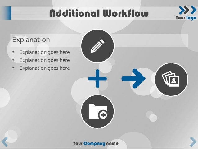 Additional Workflow             Your logoExplanation• Explanation goes here• Explanation goes here• Explanation goes here ...