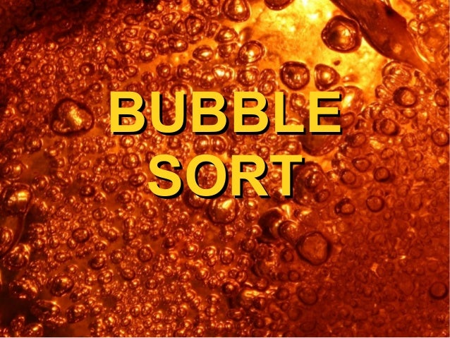 BUBBLEBUBBLE SORTSORT