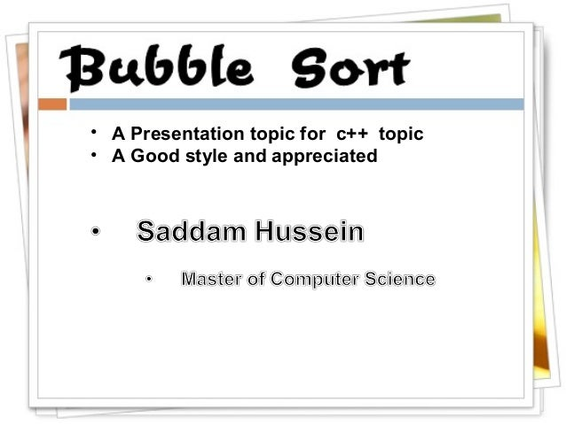 • A Presentation topic for c++ topic • A Good style and appreciated
