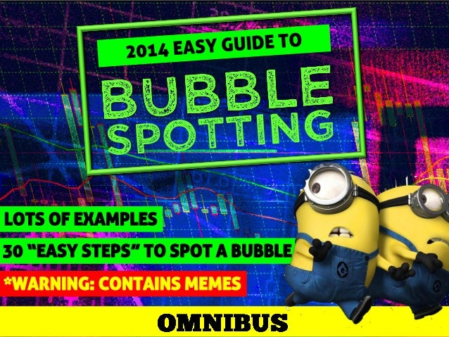 "LOTS OF EXAMPLES  30 ""EASY STEPS"" TO SPOT A BUBBLE *WARNING: CONTAINS MEMES"