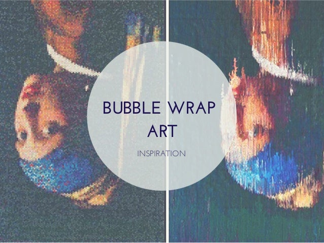 BUBBLEWRAP ART INSPIRATION