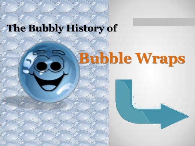 The Bubbly History of  Bubble Wraps