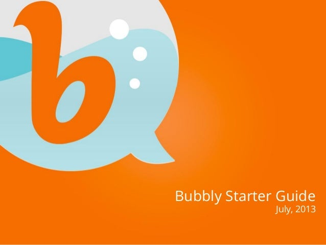 Bubbly Starter Guide July, 2013