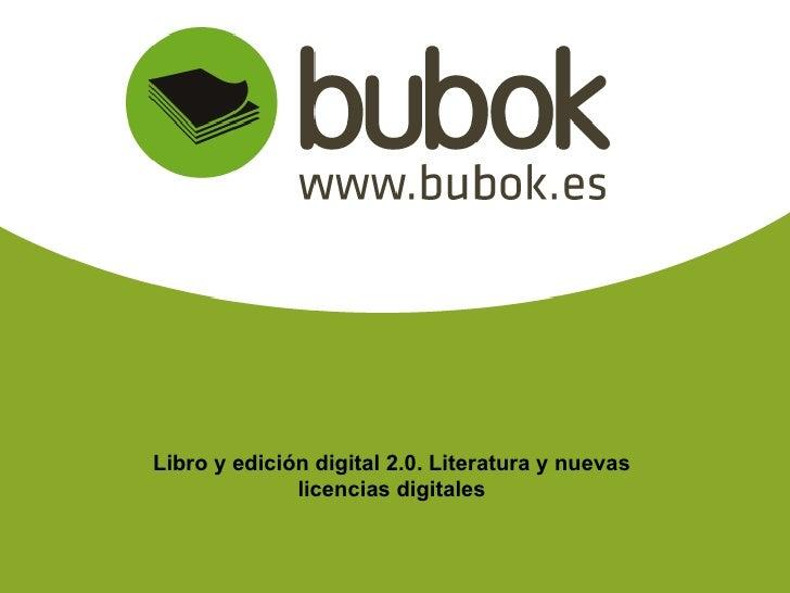 Libro y edición digital 2.0. Literatura y nuevas licencias digitales
