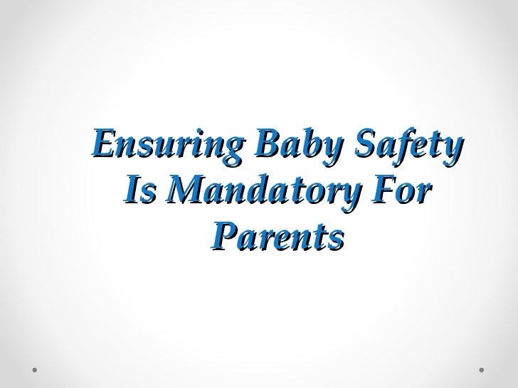 Ensuring Baby Safety Is Mandatory For Parents