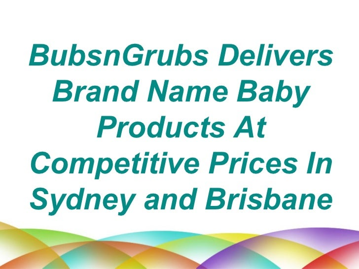 BubsnGrubs Delivers Brand Name Baby Products At Competitive Prices In Sydney and Brisbane