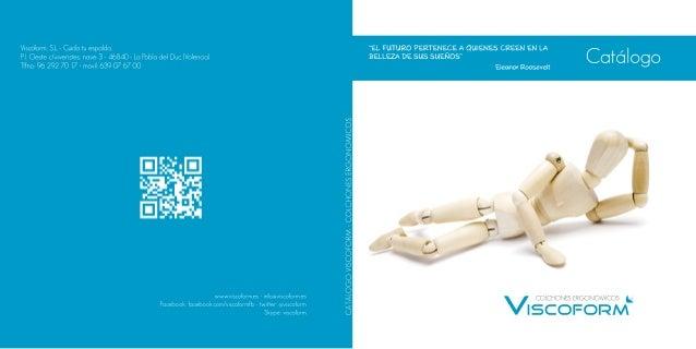 CATÁLOGOVISCOFORM-COLCHONESERGONOMICOS Viscoform,S.L.-Cuidatuespalda. P.I.Oestec/viveristes,nave3-46840-LaPobladelDuc(Vale...
