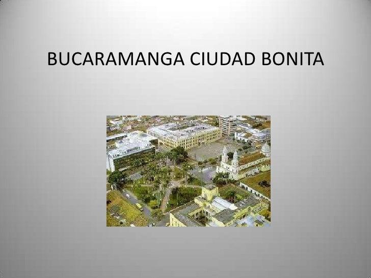 BUCARAMANGA CIUDAD BONITA<br />