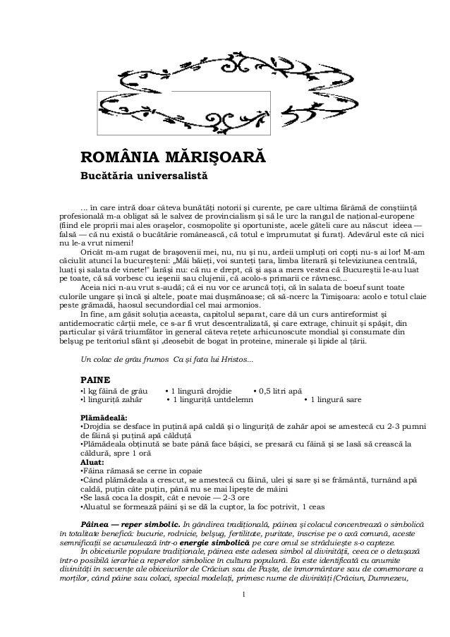ROMÂNIA MĂRIŞOARĂ      Bucătăria universalistă       ... în care intră doar câteva bunătăţi notorii şi curente, pe care ul...