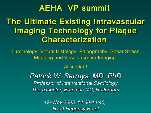 The Ultimate Existing IntravascularThe Ultimate Existing Intravascular Imaging Technology for PlaqueImaging Technology for...