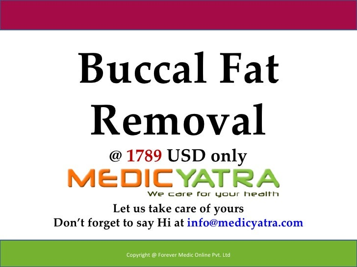 Buccal Fat    Removal          @ 1789 USD only          Let us take care of yoursDon't forget to say Hi at info@medicyatra...