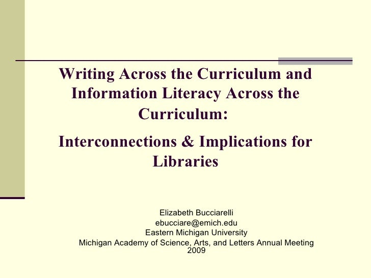 Writing Across the Curriculum and Information Literacy Across the Curriculum :  Interconnections & Implications for Librar...