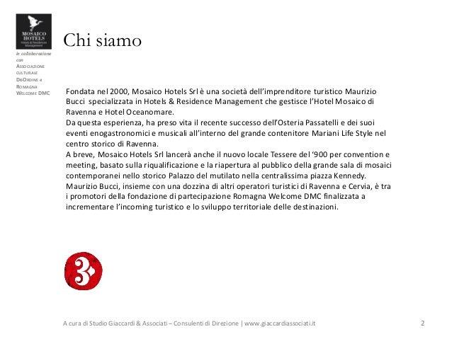 in collaborazione con ASSOCIAZIONE CULTURALE DISORDINE e ROMAGNA WELCOME DMC Chi siamo A cura di Studio Giaccardi & Associ...