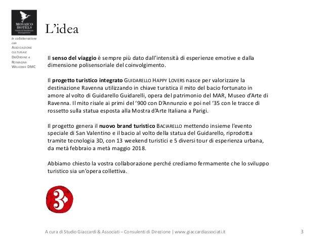 in collaborazione con ASSOCIAZIONE CULTURALE DISORDINE e ROMAGNA WELCOME DMC L'idea A cura di Studio Giaccardi & Associati...