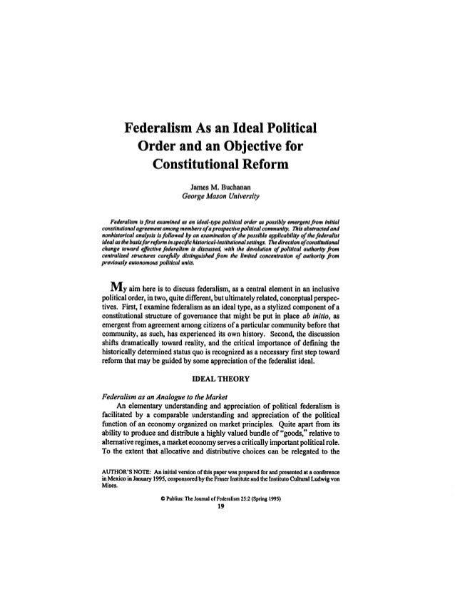Federalism As an Ideal Political Order and an Objective for Constitutional Reform  James M.  Buchanan George Mason Univers...