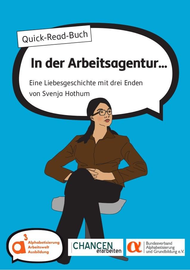 Eine Liebesgeschichte mit drei Enden von Svenja Hothum In der Arbeitsagentur… Quick-Read-Buch