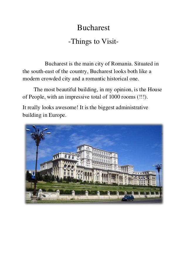 Bucharest -Things to Visit- Bucharest is the main city of Romania. Situated in the south-east of the country, Bucharest lo...