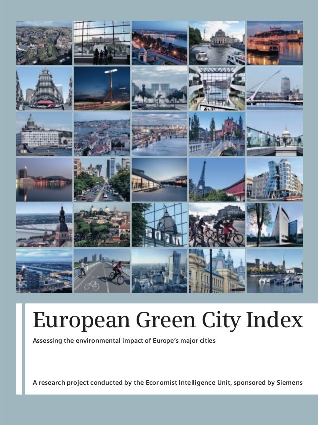 European Green City IndexAssessing the environmental impact of Europe's major citiesA research project conducted by the Ec...