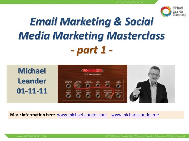 Email Marketing & Social   Media Marketing Masterclass           - part 1 -   Michael   Leander   01-11-11More information...